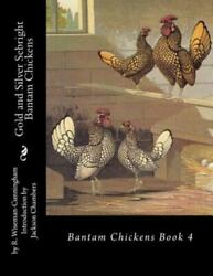 Gold and Silver Sebright Bantam Chickens Paperback by Wiseman cunningham R....