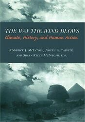 The Way the Wind Blows: Climate Change, History, and Human Action (Paperback or