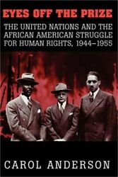 Eyes Off The Prize The United Nations And The African American Struggle For Hum