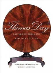 Thomas Day Master Craftsman And Free Man Of Color Hardcover By Marshall P...