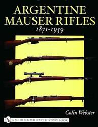 Argentine Mauser Rifles 1871-1959 By Colin Webster English Hardcover Book Fre