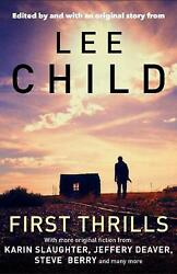 First Thrills High-octane Stories From The Hottest Thriller Authors By Lee Chil