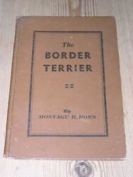 VERY RARE BORDER TERRIER DOG BOOK BY MONTAGU HORN 1ST 1925 FIRST BOOK ON BREED
