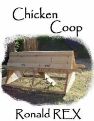 Chicken Coop, Paperback By Rex, Ronald, Like New Used, Free Shipping In The Us