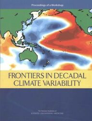 Frontiers in Decadal Climate Variability : Proceedings of a Workshop, Paperba...
