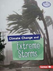 Climate Change and Extreme Storms by Mary Dykstra Paperback Book Free Shipping!