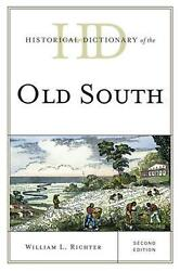 Historical Dictionary Of The Old South By William L. Richter English Hardcover