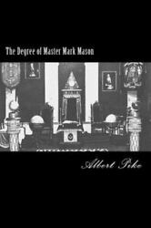 Degree Of Master Mark Mason, Paperback By Pike, Albert, Like New Used, Free S...