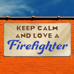 Vinyl Banner Sign Keep Calm And Love A Firefighter Marketing Advertising Brown