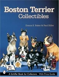Boston Terrier Collectibles (Schiffer Book for Collectors) by Baker Donna S