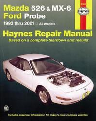 Mazda 626 And Mx-6 And Ford Probe 1993 Thru 2002 All Models 1993 To 2002 By John H