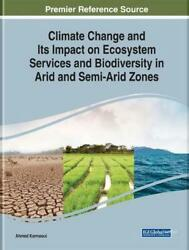 Climate Change and Its Impact on Ecosystem Services and Biodiversity in Arid and