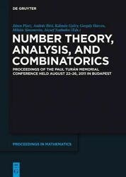 Number Theory Analysis and Combinatorics : Proceedings of the Paul Turan Me...