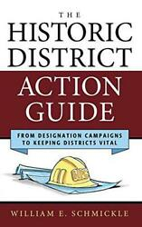 The Historic District Action Guide: From Designation Campaigns to Keeping Distri