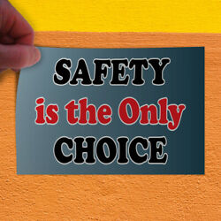 Decal Sticker Safety Is The Only Choice Business Industrial & Craft Store Sign