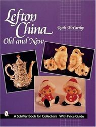 Lefton China Old And New Schiffer Book For Collectors By Mccarthy, Ruth