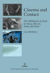 Cinema and Contact: The Withdrawal of Touch in Nancy Bresson Duras and Denis b