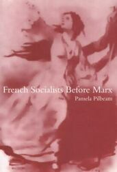 New French Socialists Before Marx Workers, W.. 9780773521995 By Pilbeam, Pamela