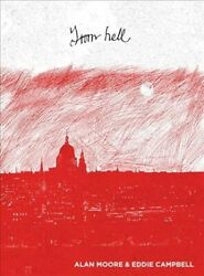 From Hell Being A Melodrama In Sixteen Parts Hardcover By Moore Alan Cam...