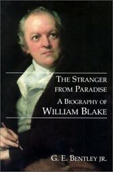 The Stranger from Paradise: A Biography of William Blake (The Paul Mellon Cen…