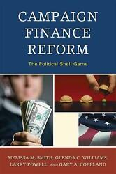Campaign Finance Reform The Political Shell Game By Melissa M. Smith English