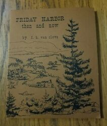 1979 Friday Harbor Then And Now San Juan Islands Wa Autographed Book Fh Van Cleve