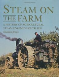 Steam On The Farm A History Of Agricultural Stea... By Brown, Jonathan Hardback