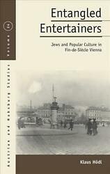 Entangled Entertainers Jews And Popular Culture In Fin De Siecle Vienna By Klau