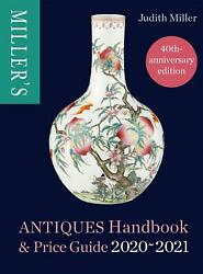 Millerand039s Antiques Handbook And Price Guide 2020-2021 By Judith Miller English Ha