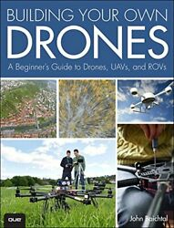 Building Your Own Drones: A Beginners' Guide to Drones UAVs and ROVs by Bai…