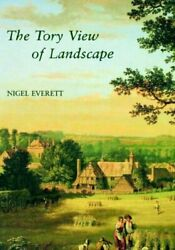 The Tory View of Landscape (The Paul Mellon Centre... by Everett Nigel Hardback