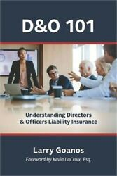 Dando 101 A Holistic Approach Understanding Directors And Officers Liability Insur