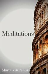 The Meditations Of Marcus Aurelius One Of The Most Important Texts Of Western P