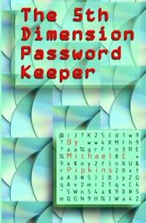 The 5th Dimension Password Keeper By Pipkins Michael E. Book The Fast Free