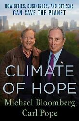 Climate of Hope: How Cities, Businesses, and Citizens Can Save the Planet Bloom