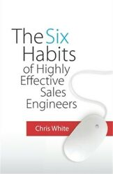 The Six Habits Of Highly Effective Sales Engineers Paperback Or Softback