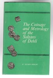 The Coinage And Metrology Of The Sultans Of Dehli H Wright India Indian Coin Hc