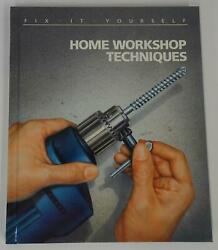 Home Workshop Techniques 1989 Time Life Fix It Yourself Series Illus Step By