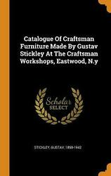 Catalogue Of Craftsman Furniture Made By Gustav Stickley At The Craftsman Worksh