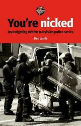 Youand039re Nicked Investigating British Television Police Series By Ben Lamb Engli