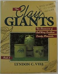 The Clay Giants The Stoneware Of Redwing, Goodhue County, Minnesota, Book 3…