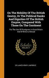 On The Nobility Of The British Gentry, Or The Political Ranks And Dignities Of T