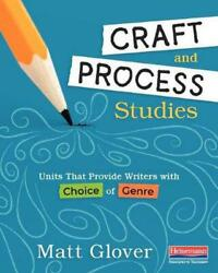 Craft and Process Studies: Units That Provide Writers with Choice of Genre by Ma