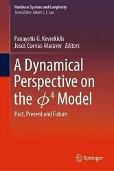 Dynamical Perspective On The 4 Model Past Present And Future English Hardcov