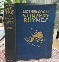 Charles Robinson Mother Goose Nursery Rhymes 1st 1928 Very Attractive Example