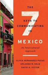 Seven Keys To Communicating In Mexico An Intercultural Approach By Orlando R. K
