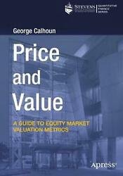 Price And Value A Guide To Equity Market Valuation Metrics By George Calhoun E