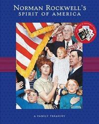 Norman Rockwell's Spirit Of America A Family Treasury Rockwell, Norman Hardcov