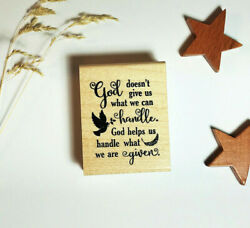 God Helps Us Handle What We Are Given Mounted Rubber Stamp, Encouragement 27