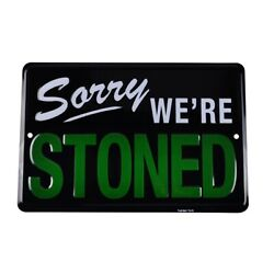 Sorry We#x27;re STONED Funny Tin Sign Weed Humor Man Cave Garage Bedroom Wall Decor